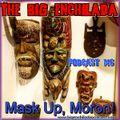 BIG ENCHILADA 146: Mask Up, Moron!
