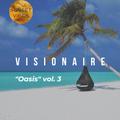 """Oasis"" Vol.3 - DJs Visionaire - Deep, Ethnic, Oriental, Chillout, Downtempo"