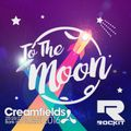 To The Moon #24 - Creamfields Special