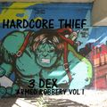 HARDCORE THIEF ARMED ROBBERY 3 DEX VOL I SIDE B