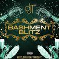 BASHMENT BLITZ @TARIQDJT