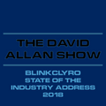 """The David Allan Show - """"Blinkclyro State of the Industry Address 2018"""""""