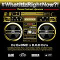 D.O.D Podcast. What It Iz Right Now!