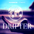 Drifter (Vol 7) – Soothing Ambient Soundscapes – with Tonepoet