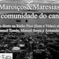 Programa Maroiços&Maresias EP4 do dia 20 de Março de 2021