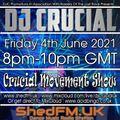 DJ Crucial - Crucial Movement Show - Shed FM - www.shedfm.uk - 04/06/2021