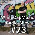 WhiteCapMusic Radio Show - 073