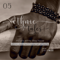 Ethnic Tales Set - Melodic Deep Tech House - 05