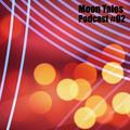 Moon Tales Podcast #002 - Tony Tie (MoonHeads)
