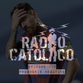 RADIO CATOLICO - Episode 110 - Prognosis Negative 2020.11.22 [Explicit]