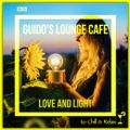 Guido's Lounge Cafe Broadcast 0365 Love and Light (20190301)