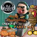 2021 Thanksgiving party Mix complete By DJ Daddy Mack(c) Oct 2021