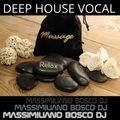 Massage Relax Deep House Vocal - Massimiliano Bosco Dj