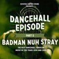 """Dancehall Episode"" Vol 5 -BadMan nuh spray- 100% late 90s mixcd by DussOva aka 220 sound"