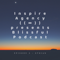 Inspire Agency presents Blissful podcast - episode 3 - Stoian