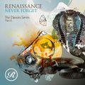 Never Forget - Renaissance The Classics Series - Part 6