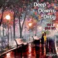 Deep, Down & Dirty - Vol 1 (Fall13')