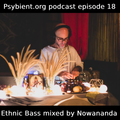 psybient.org podcast - episode 18 - Ethnic Bass Mixed By Nowananda