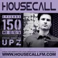 Housecall EP#150 (03/03/16) inc. a guest mix from UPZ