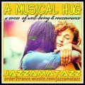 A MUSICAL HUG (a sense of wellbeing and reassurance).
