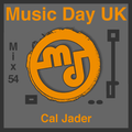 Music Day UK - Mix Series 54 - Cal Jader