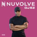 DJ EZ presents NUVOLVE radio 035