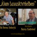 Álom Luxuskivitelben 2017.07.27 Vendégek Edi Beres rádiós Ausztráliából, és Barcs Endre újságíró.