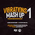 VIBRATIONS MASH UP 1 - RUBBO ENTERTAINER x DJ SCRATCHER 254