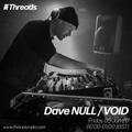 Dave NULL / VOID - Acid After Dark - 04-Jun-20