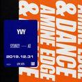 2019.12.31 - Amine Edge & DANCE @ Yvy, Sydney, AU
