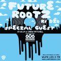 Future Rootz Radio Ftg Drew Mitchell 606 Records (July 26, 2019)