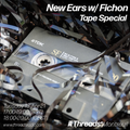 New Ears w/ Fichon - Tape special (Threads*Montreuil) - 13-Apr-21