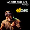 Crate Gang Radio Ep. 45: DJ Dez