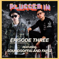The Plugged-In Podcast Episode 3