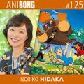 ANISONG #125 | Noriko Hidaka • 日高のり子