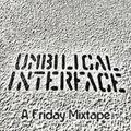 Umbilical Interface: A Friday Mixtape - 11 December 2015