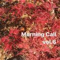 Morning Call  vol.6