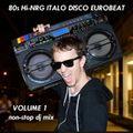 80s Hi-NRG ITALO DISCO EUROBEAT NON-STOP MIX - Volume 1