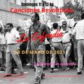 La Cofradia 30 de Mayo de 2021, Canciones Revoltosas