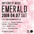 """Live Mix """"EMERALD"""" 7th Apl 2018 at Shibuya BALL, Tokyo."""