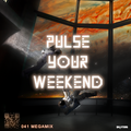 PULSE YOUR WEEKEND RADIOSHOW 041 [MEGAMIX] by Skytters