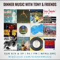 """Dinner Music with Tony & Friends"" on WFNU LP 94.1 (8.9.20) Season Finale: Latin VIbes!"