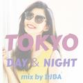 TOKYO DAY & NIGHT mix by DJBA