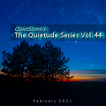 The Quietude Series Vol. 44 (Feb 2021)
