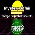 Techno Fever Mixtape 013 por Mystery Affair