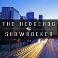 The Hedgehog - Showrocker 268 - 11.02.2016