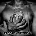 Reggae Hot Today