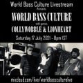 World Bass Culture Livestream presents Collywobble and Lionheart 17/7/21