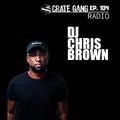 Crate Gang Radio Ep. 104: DJ Chris Brown