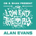 THE LOW END THEORY (EPISODE 43) feat. ALAN EVANS (SOULIVE)